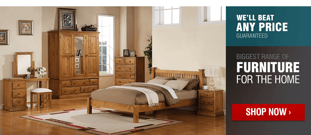 We'll Beat Any Price | Biggest Range of Home Furniture