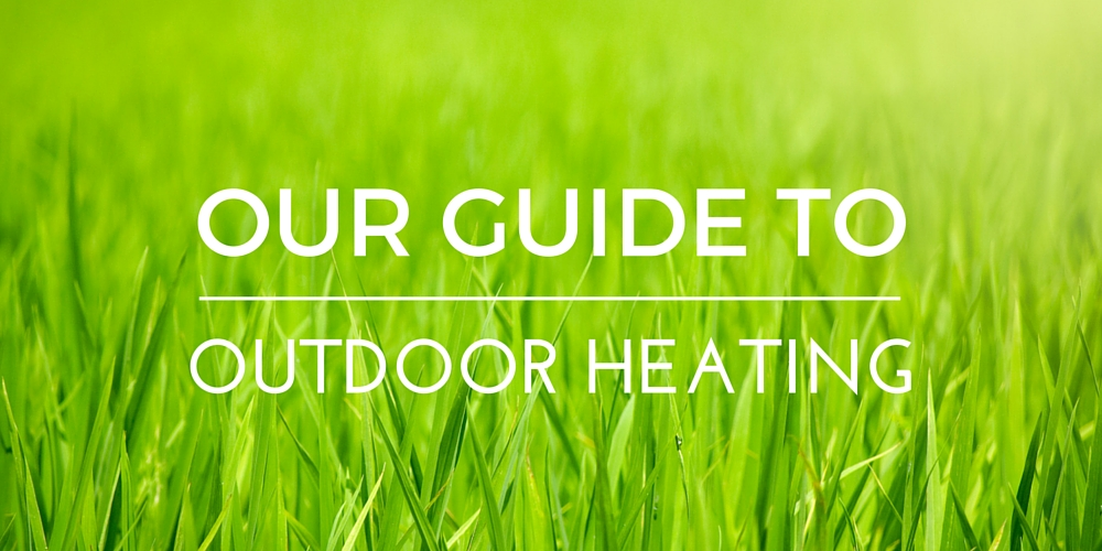 Our Guide to Outdoor Heating