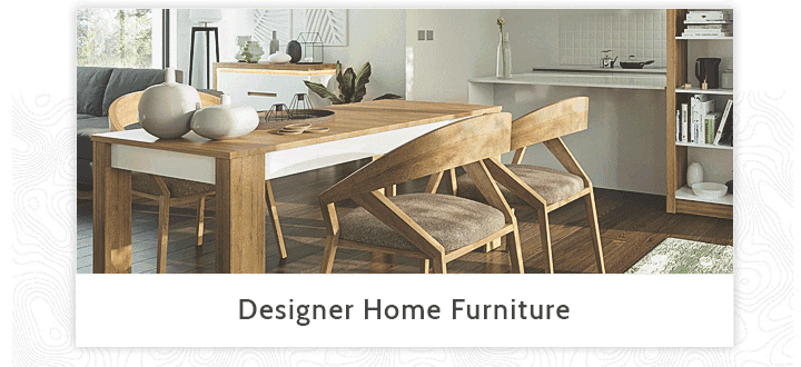 Designer Home Furniture